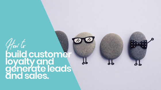 customer loyalty and leads