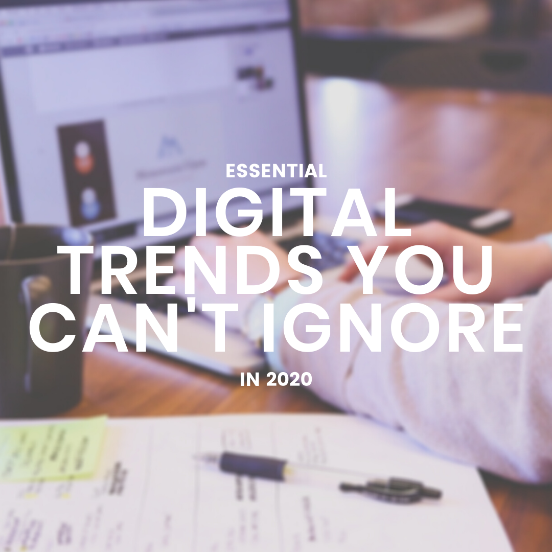 Essential Digital Trends You Can't Ignore in 2020