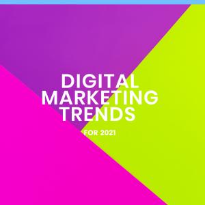 Digital Marketing Trneds 2021
